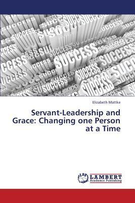 Servant-Leadership and Grace