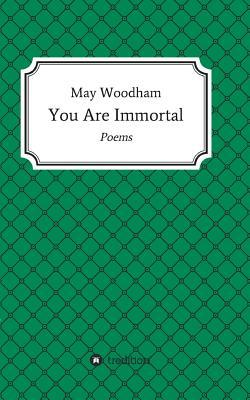 You Are Immortal