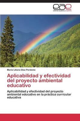 Aplicabilidad y efectividad del proyecto ambiental educativo