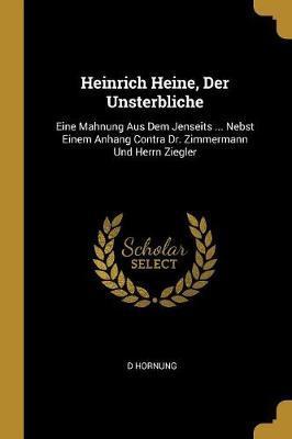 Heinrich Heine, Der Unsterbliche