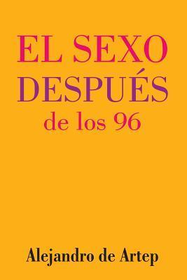 Sex After 96 / El Se...
