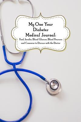 My One-Year Diabetes Medical Journal