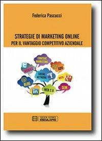 Strategie di marketing online per il vantaggio competitivo aziendale