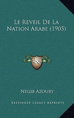 Le Reveil de La Nation Arabe (1905)