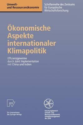 Ökonomische Aspekte Internationaler Klimapolitik