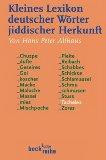 Kleines Lexikon deutscher Wörter jiddischer Herkunft.