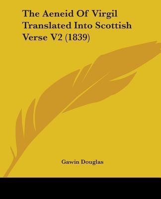The Aeneid of Virgil Translated into Scottish Verse