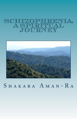 Schizophrenia, a Spiritual Journey