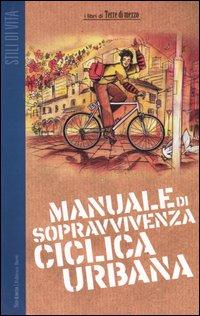 Manuale di sopravvivenza ciclica urbana