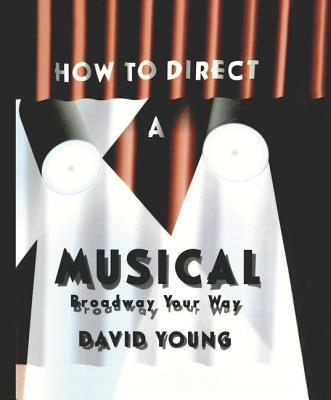 How to Direct a Musical