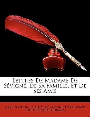 Lettres De Madame De Sévigné, De Sa Famille, Et De Ses Amis