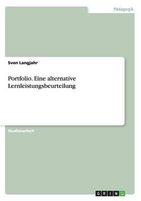 Portfolio. Eine alternative Lernleistungsbeurteilung