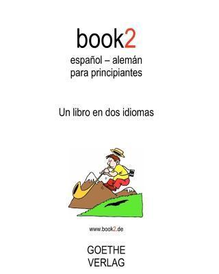 book2 espanol - aleman para principiantes / Book2 Spanish - German for Beginners