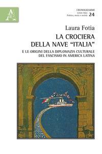La crociera della nave «Italia» e le origini della diplomazia culturale del fascismo in America Latina