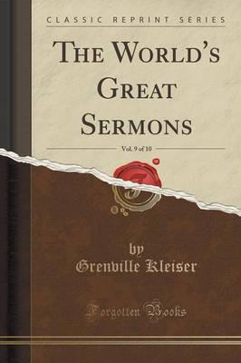 The World's Great Sermons, Vol. 9 (Classic Reprint)