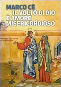Il volto di Dio è amore misericordioso