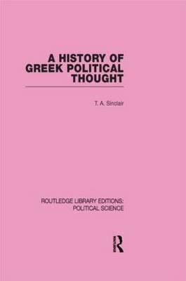 A History of Greek Political Thought (Routledge Library Editions