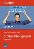 Großes Übungsbuch Deutsch- Grammatik