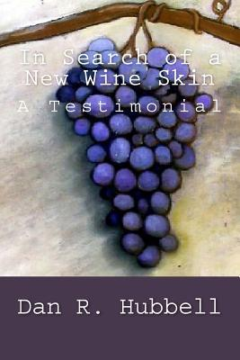 In Search of a New Wine Skin