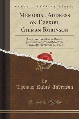 Memorial Address on Ezekiel Gilman Robinson