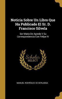 Noticia Sobre Un Libro Que Ha Publicado El Sr. D. Francisco Silvela