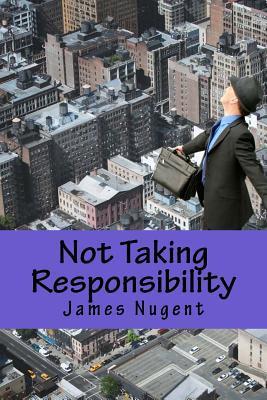 Not Taking Responsib...