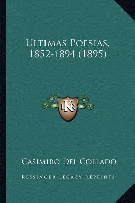 Ultimas Poesias, 1852-1894 (1895)