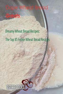 Dope Wheat Bread Gre...