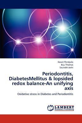 Periodontitis, DiabetesMellitus & lopsided redox balance-An unifying axis