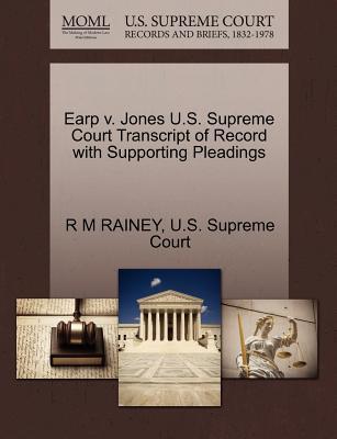 Earp V. Jones U.S. Supreme Court Transcript of Record with Supporting Pleadings