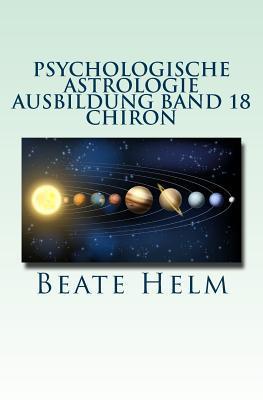 Psychologische Astrologie - Ausbildung Band 18 - Chiron