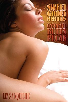 The Sweet Gooey Memoirs of Caramel Butta Pecan