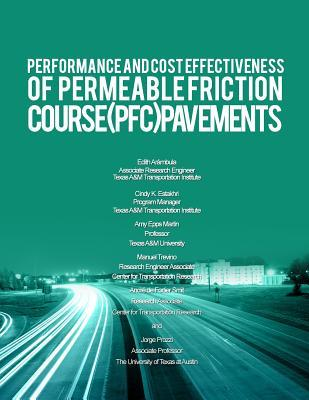 Performance and Cost Effectiveness of Permeable Friction Course Pfc Pavements