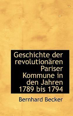 Geschichte Der Revolution Ren Pariser Kommune in Den Jahren 1789 Bis 1794