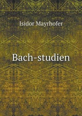 Bach-Studien
