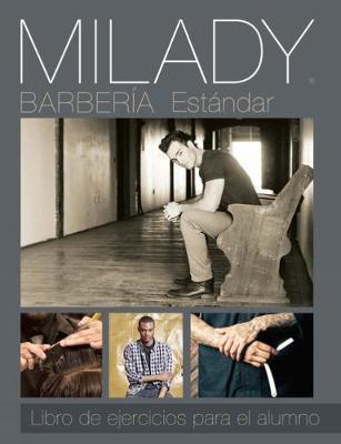 Milady libro de ejercicios para el alumno de barberia estandar / Milady's Standard Professional Barbering