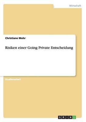 Risiken einer Going Private Entscheidung