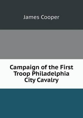 Campaign of the First Troop Philadelphia City Cavalry