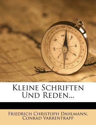 F.C. Dahlmann's Kleine Schriften Und Reden.