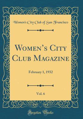 Women's City Club Magazine, Vol. 6