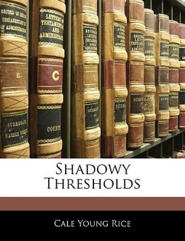 Shadowy Thresholds