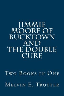 Jimmie Moore of Bucktown and the Double Cure