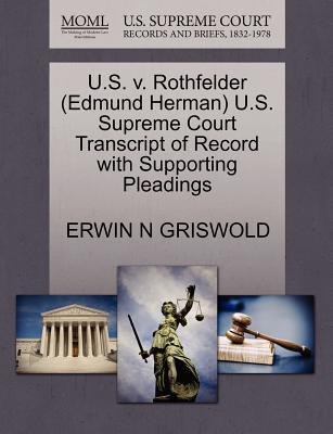 U.S. V. Rothfelder (Edmund Herman) U.S. Supreme Court Transcript of Record with Supporting Pleadings