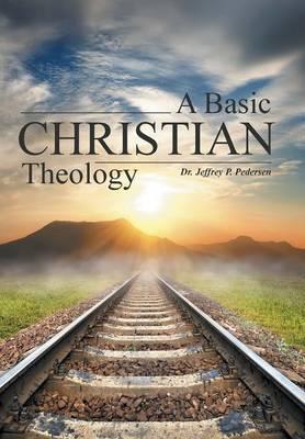 A Basic Christian Theology