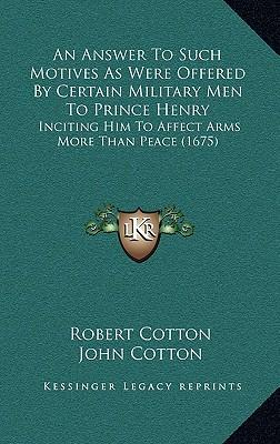 An Answer to Such Motives as Were Offered by Certain Military Men to Prince Henry