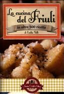 La cucina del Friuli...
