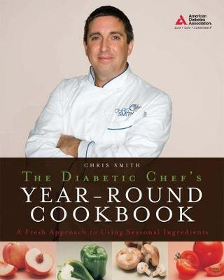 The Diabetic Chef's Year-Round Cookbook