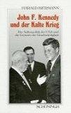John F. Kennedy und der Kalte Krieg