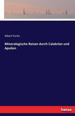 Mineralogische Reisen durch Calabrien und Apulien