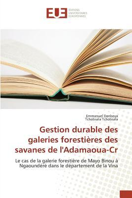 Gestion Durable des Galeries Forestieres des Savanes de l'Adamaoua-Cr